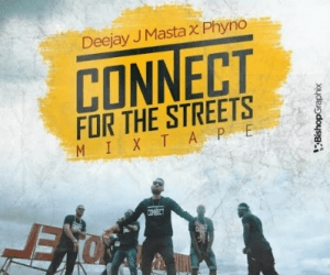 Dj J Master - Connect For The Streets Mix X Phyno
